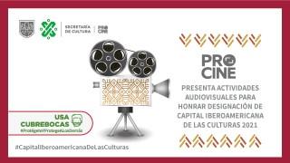 PROCINE PRESENTA ACTIVIDADES AUDIOVISUALES PARA HONRAR DESIGNACIÓN DE CAPITAL IBEROAMERICANA DE LAS CULTURAS 2021